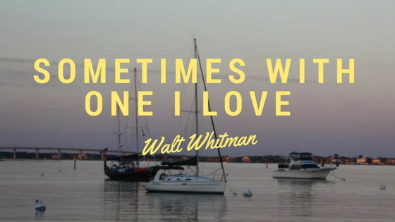 Shots From The Raod Sometimes with one I love Walt Whitman